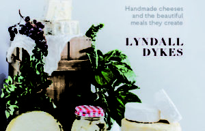 The Cheesemaking Workshop By Cheese Expert Lyndall Dykes