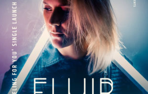 FLUIR EXPLORES THE TOUGH SIDE OF CREATIVITY WITH 'FEELING FOR YOU