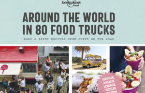 Lonely Planet Food Travels Around the World in 80 Food Trucks