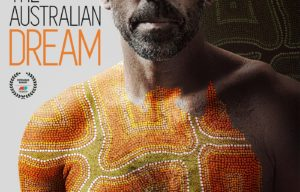 FILM RELEASE ALERT  ….THE AUSTRALIAN DREAM
