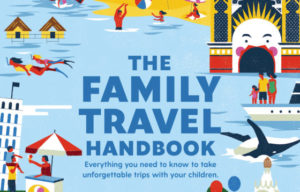 The Family Travel Handbook from Lonely Planet