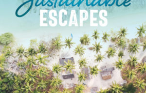 Discover the World's Best Eco-Conscious Getaways with Lonely Planet's Sustainable Escapes