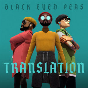 MUSIC RELEASE …BLACK EYED PEAS NEW ALBUM TRANSLATION