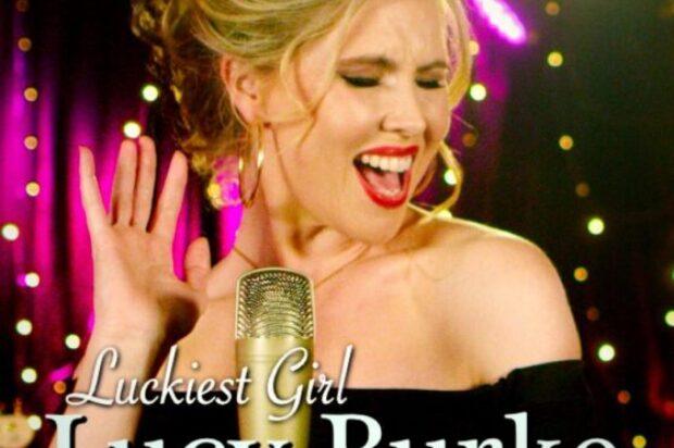 MUSIC REVIEWS …LUCY BURKE HUSH HUSH BIZ SINGLE REVIEW Luckiest Girl