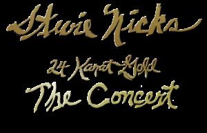 STEVIE NICKS 2 NIGHTS ONLY 24 KARAT GOLD TOUR