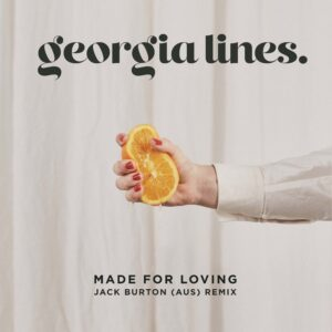 TALENTED NEW ZEALAND SINGER / SONG-WRITER: GEORGIA LINES DELIVERS NEW 'JACK BURTON' HOUSE MIX OF: 'MADE FOR LOVING'