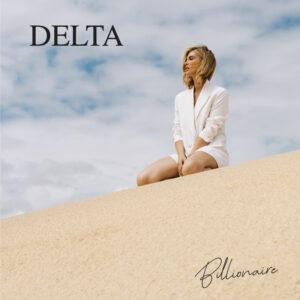 MUSIC RELEASE  DELTA GOODREM BILLIONAIRE