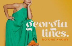 GEORGIA LINES PREMIERES CAPTIVATING NEW VIDEO FOR 'NO ONE KNOWS'