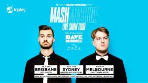 MASH MACHINE AUSTRALIAN TOUR DATES: ON SALE NOW