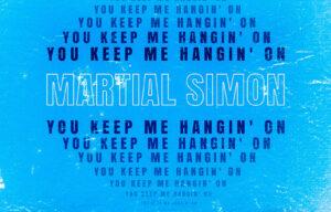 Music …..Martial Simon You Keep Me Hangin' On