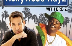EMMY AWARD-WINNING CREATOR DOUG ELLIN LAUNCHES NEW HOLLYWOOD WAYZ PODCAST WITH ACTOR / RAPPER BRE-Z